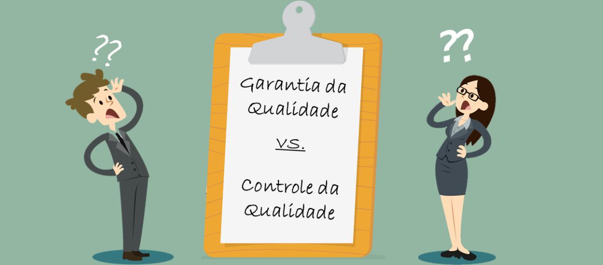 Qual a diferença entre Garantia da Qualidade e Controle da Qualidade?