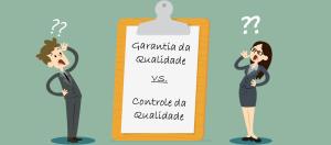 a diferença entre Garantia da Qualidade e Controle da Qualidade